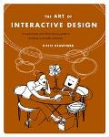 Art of Interactive Design A Euphonious and Illuminating Guide to Building Successful Software
