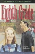 Eighth Grade Writers Stories of Friendship, Passage, and Discovery by Eighth Grade Writers