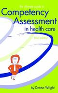 Ultimate Guide to Competency Assessment in Health Care - Donna K. Wright - Paperback