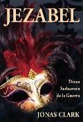 Jezabel : Diosa Seductora de la Guerra