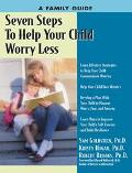Seven Steps to Help Your Child Worry Less A Family Guide
