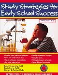 Study Strategies for Early School Success Seven Steps to Improve Your Learning