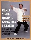 Eight Simple Qigong Exercises for Health The Eight Pieces of Brocade