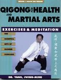 Qigong for Health and Martial Arts Exercises & Meditation