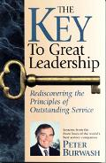 Key to Great Leadership Rediscovering the Principles of Outstanding Service  Lessons from th...
