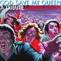 God Save My Queen A Tribute