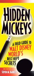 Hidden Mickeys A Field Guide To Walt Disney World's Best Kept Secrets