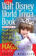 Walt Disney World Trivia Book More Secrets, History and Fun Facts Behind the Magic