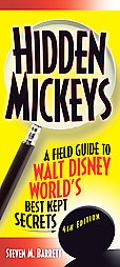 Hidden Mickeys, 4th Edition: A Field Guide to Walt Disney World's Best Kept Secrets (Disneyl...