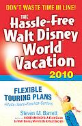 The Hassle-Free Walt Disney World Vacation 2010, 9th Edition (Hassle Free Walt Disney World ...