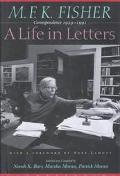 A M.F.K. Fisher: A Life in Letters: Correspondence, 1929-1991 - M. F.K. Fisher - Hardcover