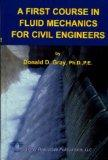 A First Course in Fluid Mechanics for Civil Engineers