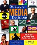 Strategic Media Decisions Understanding The Business End Of The Advertising Business