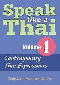 Speak like a Thai, Volume 1: Contemporary Thai Expressions