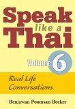 Speak Like a Thai, Vol. 6: Real Life Conversations