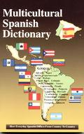 Multicultural Spanish Dictionary How Everyday Spanish Differs from Country to Country