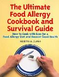 Ultimate Food Allergy Cookbook and Survival Guide How to Cook With Ease for A Food Allergy D...