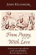 From Poppy, with Love : Letters from a Grandfather to the Grandchildren He Isn't Allowed to See