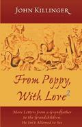 From Poppy, with Love : More Letters from a Grandfather to the Grandchildren He Isn't Allowe...