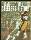 Greatest Moments in Pittsburgh Steelers History