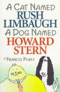 Cat Named Rush Limbaugh - a Dog Named Howard Stern