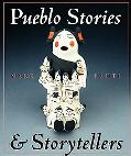 Pueblo Stories and Storytellers