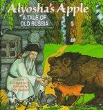 Alyosha's Apple A Tale of Old Russia