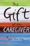 The Gift of the Caregiver (Care Spring)