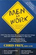 Men at Work An Action Guide to Masculine Healing