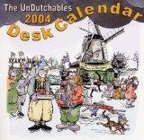 The Undutchable 2004 Calendar: Scheurkalender