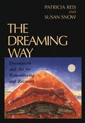 Dreaming Way Dreams & Art for Remembering & Recovering