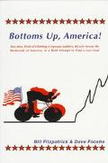 Bottoms Up, America! Two Men, Tired of Climbing Corporate Ladders, Bicycle Across the Backro...