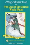 Meg Mackintosh and the Case of the Curious Whale Watch A Solve-It-Yourself Mystery
