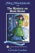 Meg Mackintosh and the Mystery on Main Street A Solve-It-Yourself Mystery