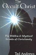 Occult Christ Hidden & Mystical Secrets of Christianity
