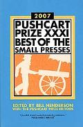 Pushcart Prize XXXI Best of the Small Presses, 2007