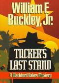 Tucker's Last Stand A Blackford Oakes Mystery