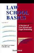 Law School Basics A Preview of Law School and Legal Reasoning