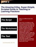 Amazing 8-Day, Super-Simple, Scripted Guide to Teaching or Learning Fractions