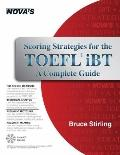 Scoring Strategies for the TOEFL IBT : A Complete Guide