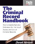 Criminal Record Handbook The Complete National Reference for the Legal Access and Use of Cri...