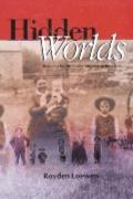 Hidden Worlds : Revisiting the Mennonite Migrants of The 1870s
