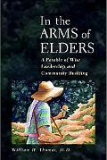 In the Arms of Elders A Parable of Wise Leadership And Community Building