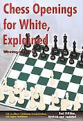 Chess Openings for White, Explained: Winning with 1.e4 (Second Edition, Revised and Updated)...