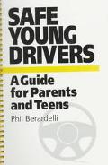 Safe Young Drivers A Guide for Parents and Teens