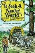 To Seek a Newer World a History of Columbia County, Georgia A History of Columbia County, Ge...