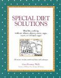 Special Diet Solutions Healthy Cooking Without Wheat, Gluten, Dairy, Eggs, Yeast or Refined ...