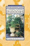 Landscaping Indoors Bringing the Outside Inside