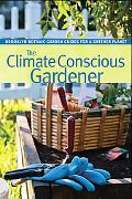 The Climate Conscious Gardener (BBG Guides for a Greener Planet)