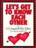 Let's Get to Know Each Other A Compatibility Quiz for Breaking the Ice